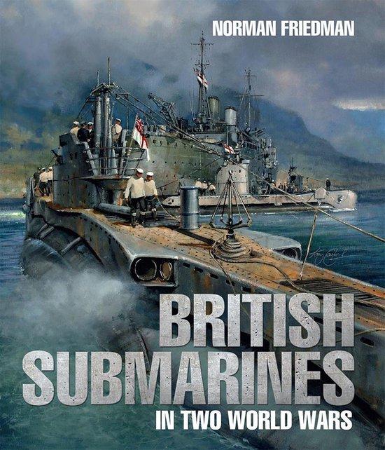British Submarines in Two World Wars