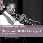 The Rough Guide to Jazz Legends: Miles Davis - Birth of a Legend
