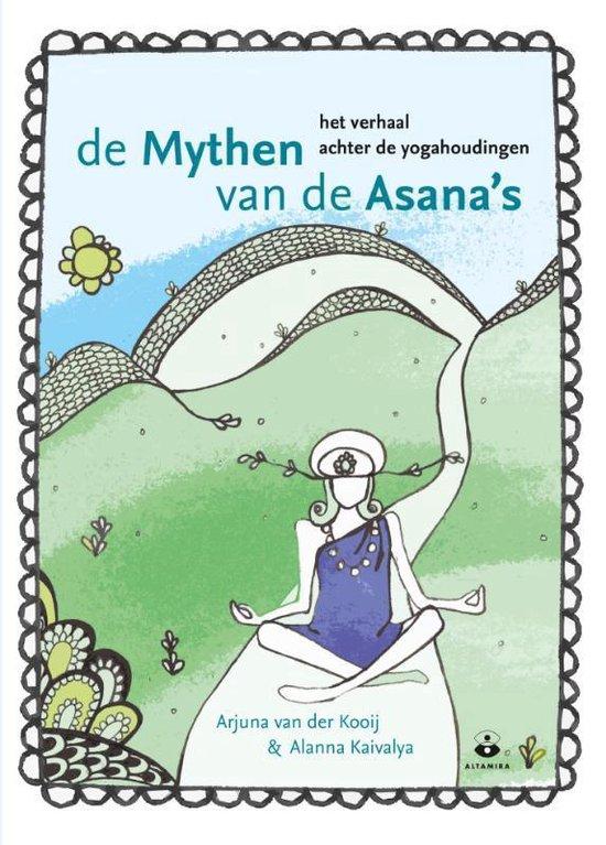 De mythen van de asana's. Het verhaal achter de yogahoudingen - Arjuna van der Kooij |