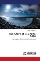 The Future of Ireland to 2020