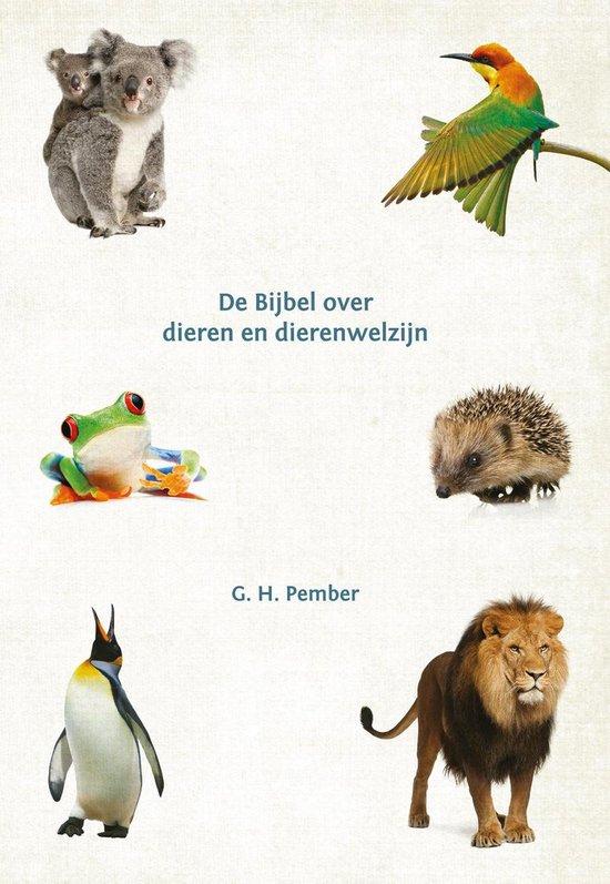 De Bijbel over dieren en dierenwelzijn - G. H. Pember  
