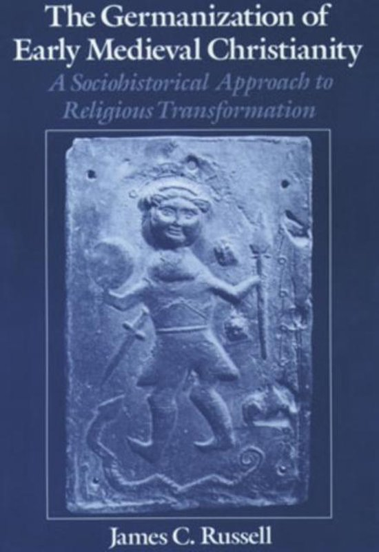 The Germanization of Early Medieval Christianity