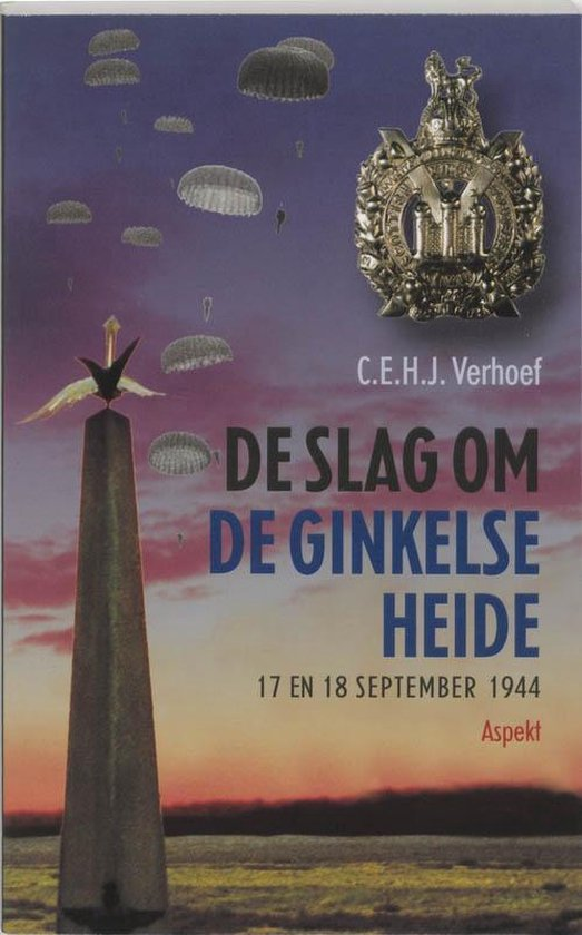 De slag om de Ginkelse Heide - C.E.H.J. Verhoef |