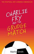 Charlie Fry and the Grudge Match