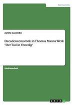 Decadencemotivik in Thomas Manns Werk Der Tod in Venedig