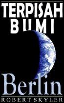 Terpisah Bumi - 004 - Berlin (Indonesia Edisi)