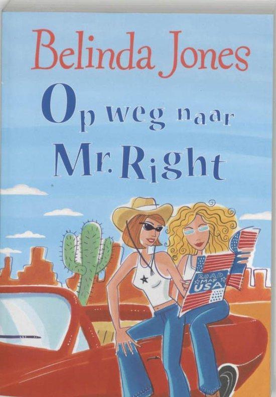 Op weg naar Mr. Right - Belinda Jones |