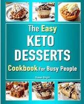 The Easy Keto Desserts Cookbook