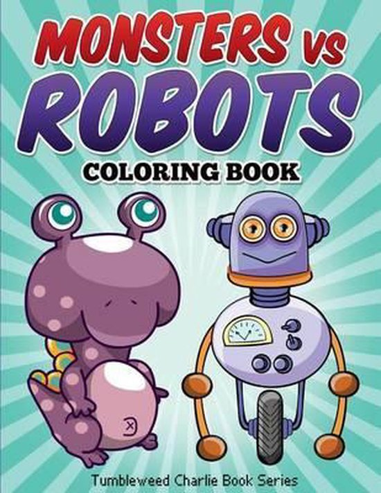 Monsters Vs Robots Coloring Book