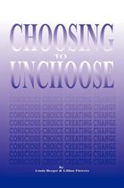 Choosing to Unchoose