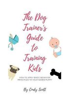 The Dog Trainer's Guide To Training Kids