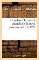 Le systeme Taylor et la physiologie du travail professionnel