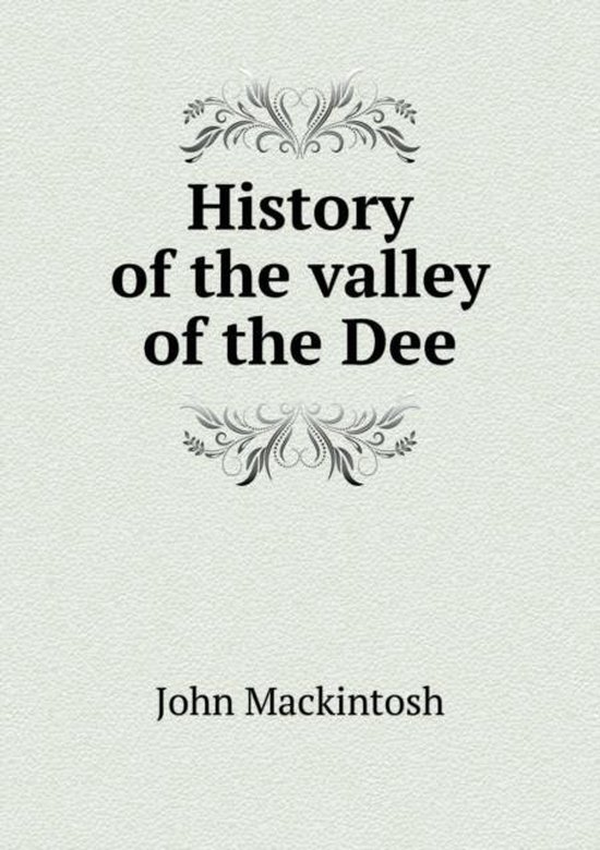 History of the Valley of the Dee