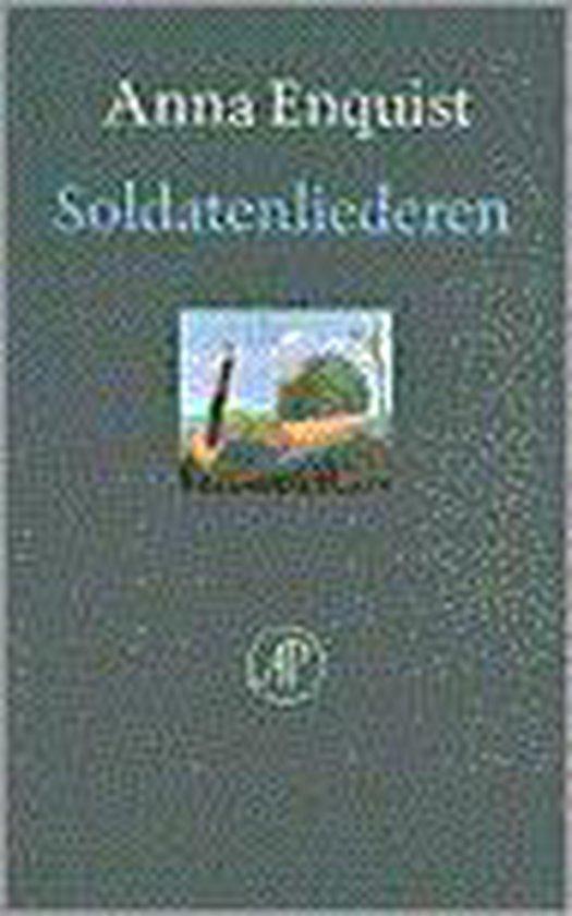 Soldatenliederen - Anna Enquist  