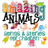 Omslag Amazing Animals! Songs & Stories for Children