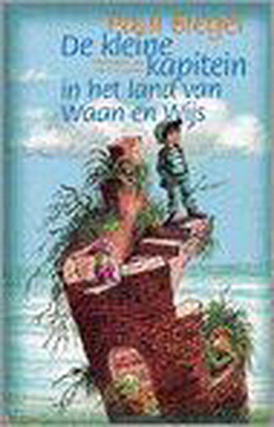 De kleine kapitein in het land van waan en wijs - Paul Biegel |