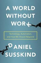Boek cover A World Without Work van Daniel Susskind (Hardcover)