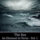 Sea, The - An Element in Verse Volume 1