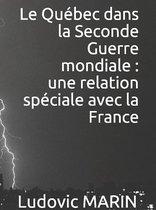 Le Québec dans la Seconde Guerre mondiale : une relation spéciale avec la France