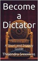 Becoming a Dictator