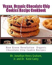 Best 7 Highly Favored and Highly Flavored Vegan, Organic Chocolate Chip Cookies Recipe Cookbook