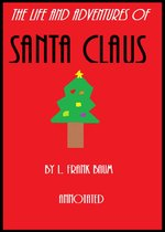 The Life and Adventures of Santa Claus (Annotated)