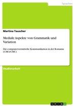 Mediale Aspekte von Grammatik und Variation