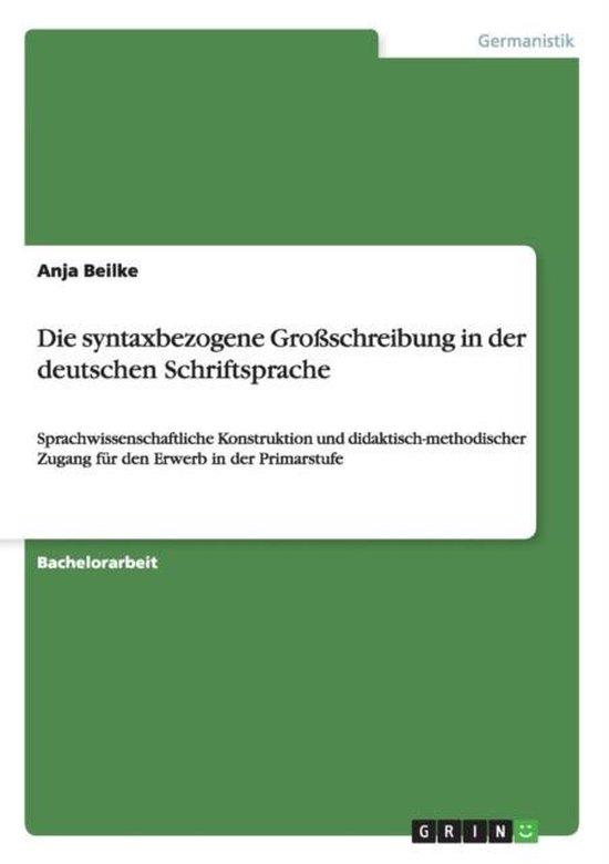 Die syntaxbezogene Grossschreibung in der deutschen Schriftsprache