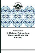 II. Mahmut Doneminde Ulemanın Modernlik Anlayışı