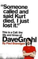 This Is a Call : The Life and Times of Dave Grohl;This Is a Call : The Life and Times of Dave Groh