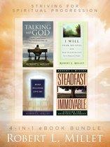 Robert L. Millet 4-in-1 eBook Bundle: Striving for Spiritual Progression