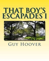That Boy's Escapades I