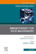 Immunotherapy for Solid Malignancies, An Issue of Surgical Oncology Clinics of North America, Ebook