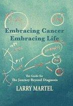 Embracing Cancer Embracing Life