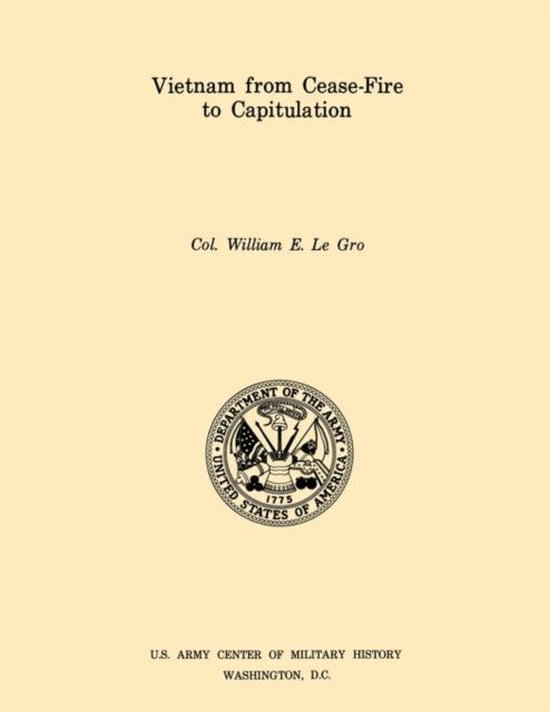 Vietnam from Cease-Fore to Capitulation (U.S. Army Center for Military History Indochina Monograph Series)
