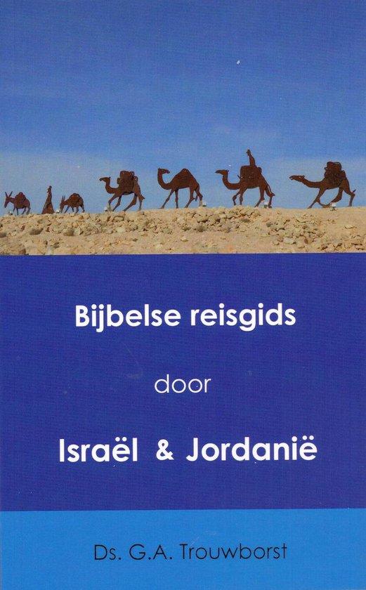 Bijbelse reisgids door Israël en Jordanië