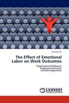 The Effect of Emotional Labor on Work Outcomes
