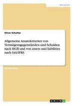 Allgemeine Ansatzkriterien von Vermoegensgegenstanden und Schulden nach HGB und von assets und liabilities nach IAS/IFRS