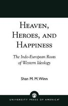 Heaven, Heroes and Happiness