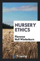 Nursery Ethics