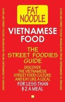 Vietnamese Food. The Street Foodies Guide.