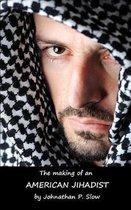 The Making of an American Jihadist