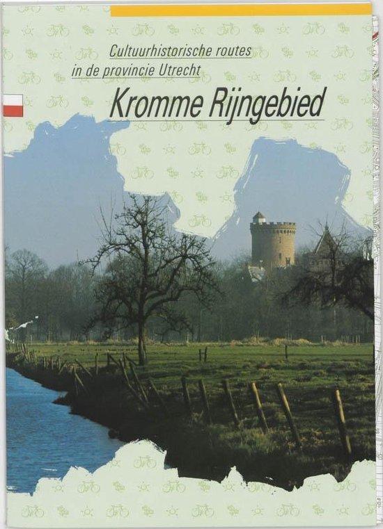 Cultuurhistorische routes in de provincie Utrecht 2 - Kromme Rijngebied - R. Blijdenstijn pdf epub