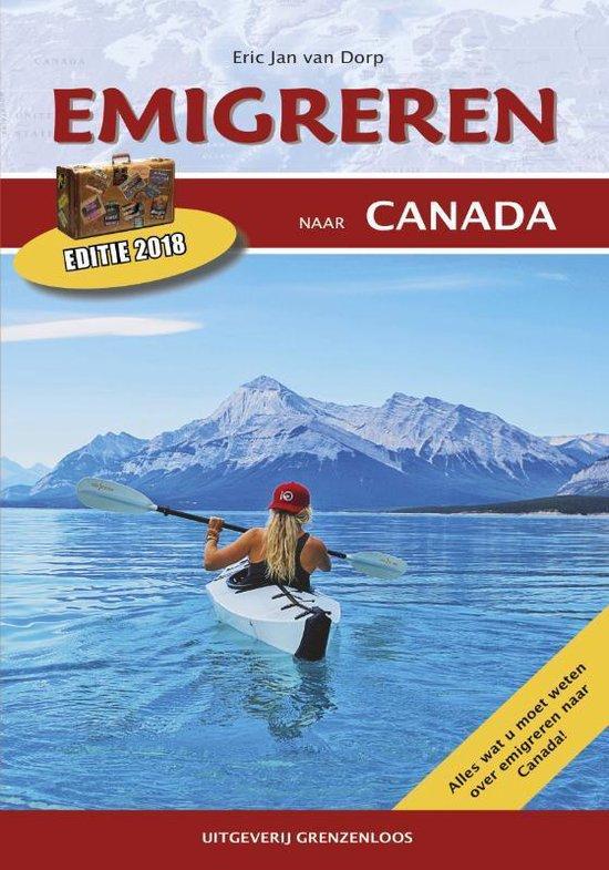 Gids voor potentiele emigranten/ deel 2015 Emigreren naar Canada - Bart Nagel |