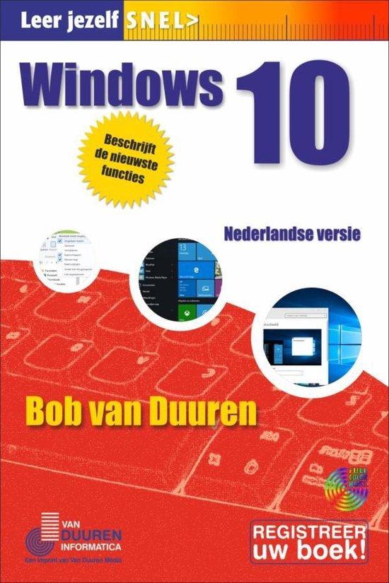 Leer jezelf SNEL - Windows 10 - Bob van Duuren |
