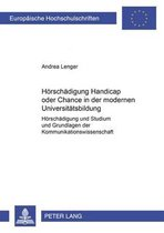 Hoerschadigung- Handicap Oder Chance in Der Modernen Universitatsbildung?