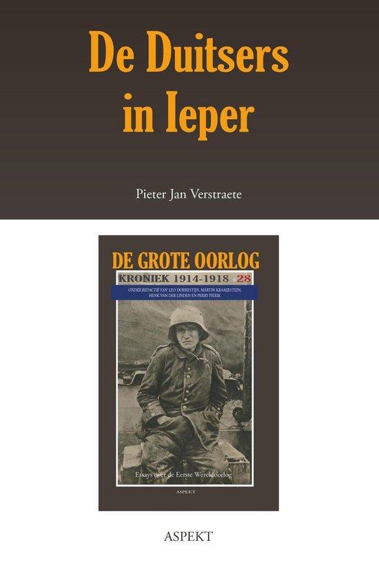 De grote oorlog, 1914-1918 2801 - De Duitsers in Ieper - Pieter Jan Verstraete |