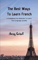 The Best Ways To Learn French