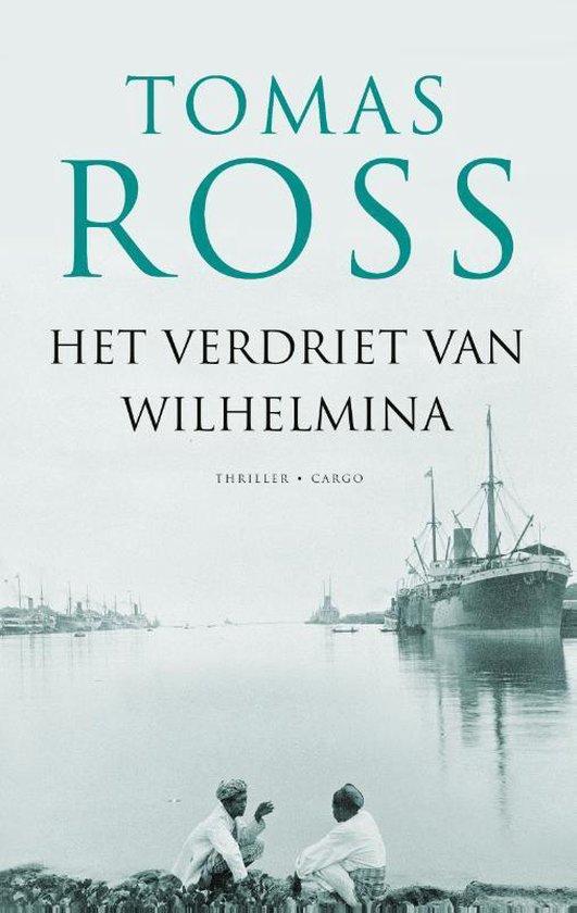 Het verdriet van Wilhelmina - Tomas Ross   Fthsonline.com