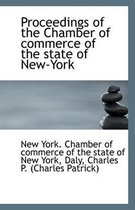 Proceedings of the Chamber of Commerce of the State of New-York